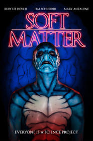 Soft Matter (2018) HD Full Movie Watch Online Free
