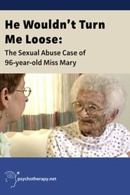 He Wouldn't Turn Me Loose - The Sexual Abuse Case of 96-Year-Old Miss Mary