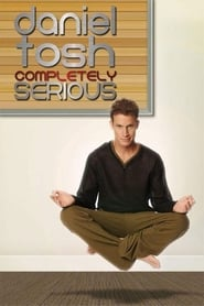 Daniel Tosh: Completely Serious (2007)