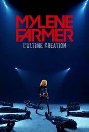 Mylène Farmer, l'Ultime Création