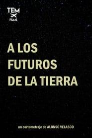 A los futuros de la tierra