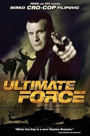 Ultimate Force (2005)