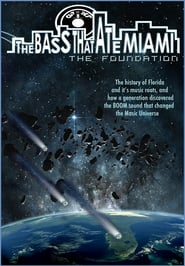 The Bass That Ate Miami: The Foundation (2013)
