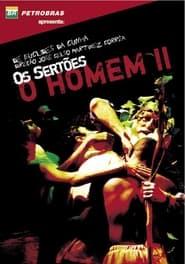 Os Sertões: O Homem II — da Re-volta ao Trans-homem 2003