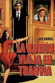 Illusion Travels by Streetcar (1954)