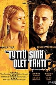 Tyttö sinä olet tähti (2005)