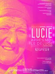 Regardez Lucie, après moi le déluge Online HD Française (2019)