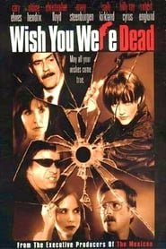 Wish You Were Dead (2002)