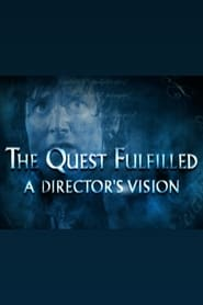 The Quest Fulfilled: A Director's Vision 2003