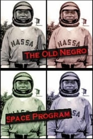 The Old Negro Space Program (2004)