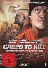 Caged To Kill – Der Weg der Rache führt durch die Hölle (2015)
