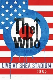 The Who : Live At Shea Stadium 1982 2015