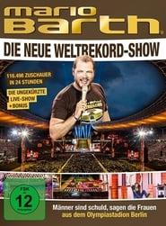 Mario Barth: Die neue Weltrekord-Show: Männer sind schuld, sagen die Frauen 2014