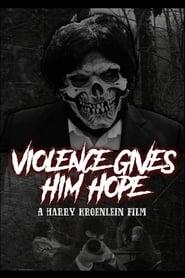Violence Gives Him Hope (2019)