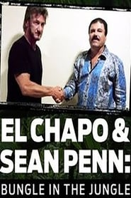 Poster El Chapo & Sean Penn: Bungle in the Jungle 2016