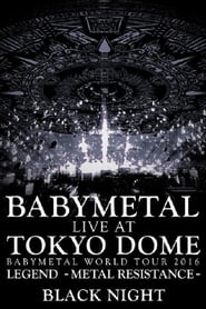 Watch Babymetal - Live at Tokyo Dome: Black Night - World Tour 2016