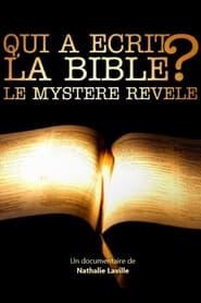 مشاهدة فيلم Qui a écrit la Bible ? Le mystère révélé 2021 مترجم أون لاين بجودة عالية