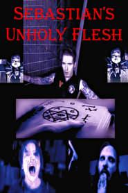 Sebastian's Unholy Flesh