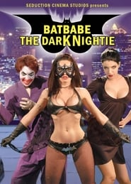 Batbabe: The Dark Nightie [VO] en streaming