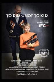 To Kid or Not to Kid (2018)