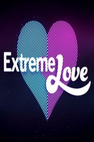 Extreme Love - Season 2