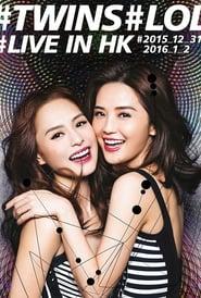 Twins 2015 LOL香港红馆演唱会