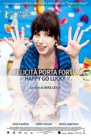 La felicità porta fortuna - Happy Go Lucky 2008