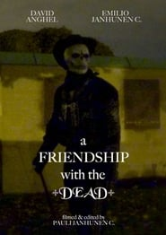 A Friendship with the Dead