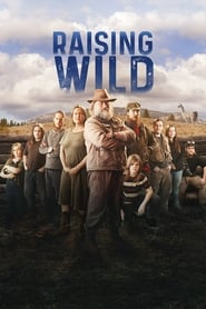 Raising Wild - Season 1