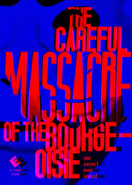 The Careful Massacre of the Bourgeoisie (2016) CDA Online Cały Film Zalukaj Online cda