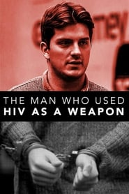 مشاهدة فيلم The Man Who Used HIV As A Weapon مترجم