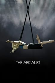 The Aerialist (2020) Watch Online Free