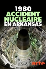 1980, accident nucléaire en Arkansas (2020)