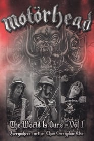 Ver Motörhead: The Wörld Is Ours Vol 1 Everywhere Further Than Everyplace Else Online HD Español y Latino (2011)