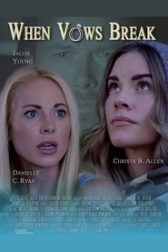 When Vows Break (2019) Watch Online Free