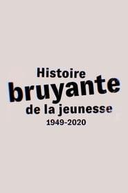 Histoire bruyante de la jeunesse (1949-2020) 2020