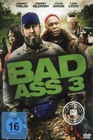 'Bad Ass 3: Bad Asses on the Bayou (2015)