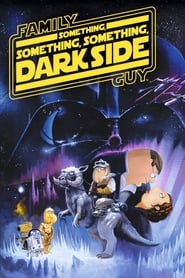 Family Guy Presents: Something, Something, Something, Dark Side Poster