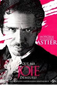 Regarder Alexandre Astier - Que ma joie demeure !