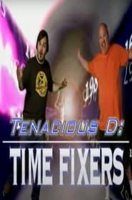 Tenacious D: Time Fixers 2006