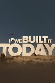 If We Built It Today - Season 2