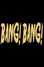 Bang! Bang! 2017