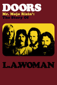 The Doors: Mr. Mojo Risin' – The Story of LA Woman (2012)