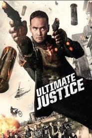 Ultimate Justice - Töten oder getötet werden 2017