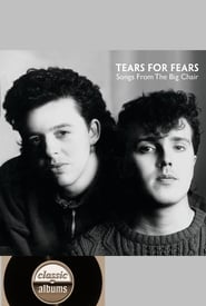 Classic Albums: Tears for Fears – Songs From the Big Chair (2020)