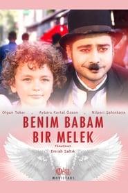 Benim Babam Bir Melek – Tatal meu este un inger (2017)