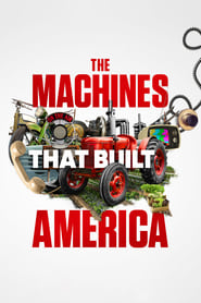 Watch The Machines That Built America (2021)