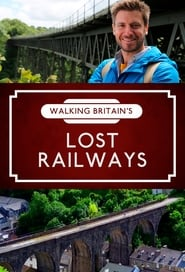 Walking Britain's Lost Railways 2018