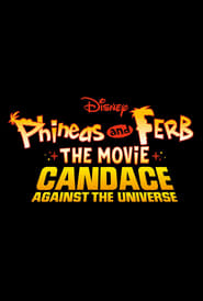 Phineas and Ferb The Movie: Candace Against the Universe Online Stream Deutsch