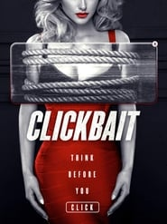 Clickbait 2019 HD Watch and Download